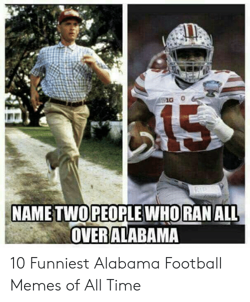 Alabama Football Memes: OPEOPLE WHORAN ALL  OVERALABAMA 10 Funniest Alabama Football Memes of All Time
