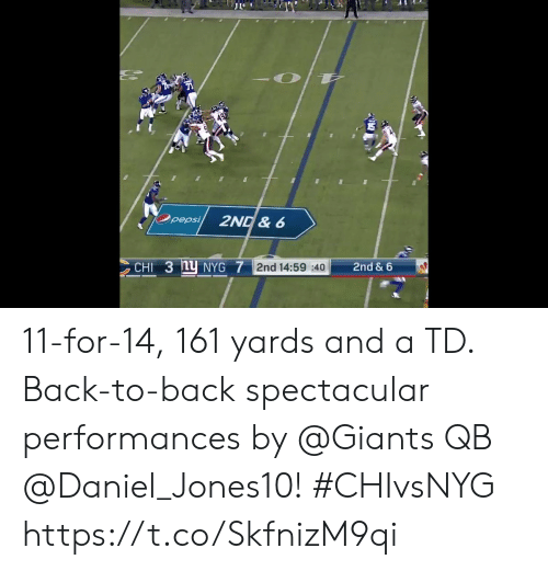 Back to Back, Memes, and Giants: Opepsi  2ND& 6  CHI 3 nU NYG 7 2nd 14:59 40  2nd & 6 11-for-14, 161 yards and a TD.  Back-to-back spectacular performances by @Giants QB @Daniel_Jones10! #CHIvsNYG https://t.co/SkfnizM9qi