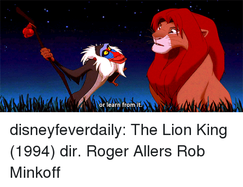 Roger, Tumblr, and The Lion King: or learn from it disneyfeverdaily:  The Lion King (1994) dir.Roger Allers  Rob Minkoff