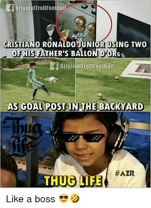 Thugs Life: original Troll Football  CRISTIANO RONALDONUNIORUSING Two  OF HIS FATHER's BALLONDHORS  OriginalTroll Football  AS GOAL POST IN THE BACKYARD  HAZR  THUG LIFE Like a boss 😎🤣