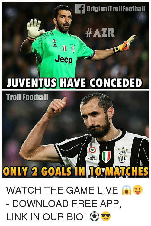 download free: Original TrollFootball  #ATR  Jeep  JUVENTUS HAVE CONCEDED  Troll Football  adidas  ONLY 2 GOALS IN 10VMATCHES WATCH THE GAME LIVE 😱😛 - DOWNLOAD FREE APP, LINK IN OUR BIO! ⚽️😎