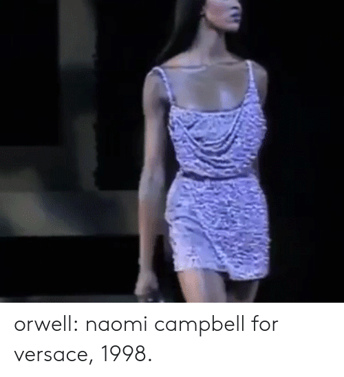 campbell: orwell: naomi campbell for versace, 1998.