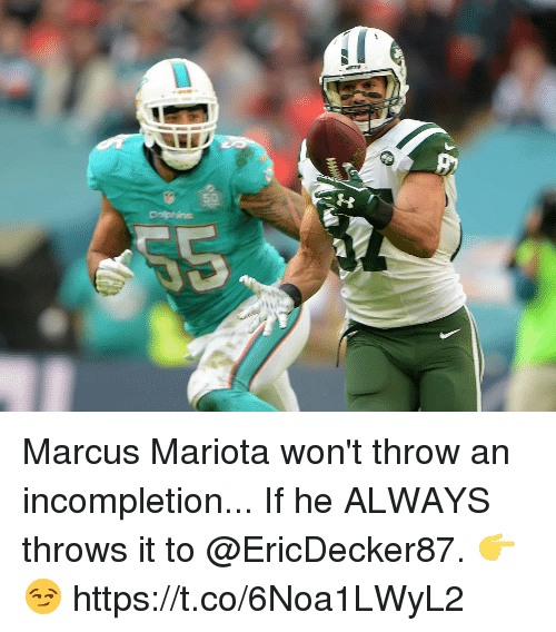 marcus mariota: os Marcus Mariota won't throw an incompletion...  If he ALWAYS throws it to @EricDecker87. 👉😏 https://t.co/6Noa1LWyL2