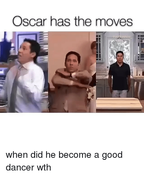 Memes, Good, and 🤖: Oscar has the moves when did he become a good dancer wth