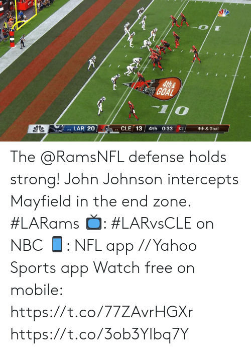 Memes, Nfl, and Sports: -OT  4th&  GOAL  1/0  4th & Goal  :03  4th 0:33  CLE 13  LAR 20  1-1  2-0 The @RamsNFL defense holds strong!  John Johnson intercepts Mayfield in the end zone. #LARams  ?: #LARvsCLE on NBC ?: NFL app // Yahoo Sports app Watch free on mobile: https://t.co/77ZAvrHGXr https://t.co/3ob3YIbq7Y