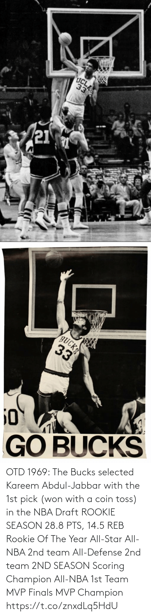 team: OTD 1969: The Bucks selected Kareem Abdul-Jabbar with the 1st pick (won with a coin toss) in the NBA Draft   ROOKIE SEASON 28.8 PTS, 14.5 REB Rookie Of The Year All-Star All-NBA 2nd team All-Defense 2nd team  2ND SEASON Scoring Champion All-NBA 1st Team MVP Finals MVP Champion https://t.co/znxdLq5HdU