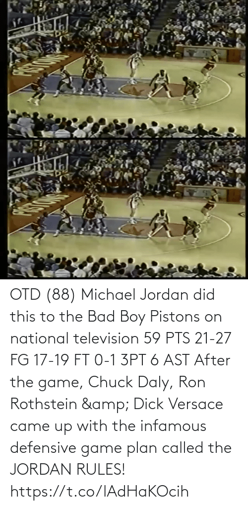 Plan: OTD (88) Michael Jordan did this to the Bad Boy Pistons on national television   59 PTS 21-27 FG 17-19 FT 0-1 3PT  6 AST  After the game, Chuck Daly, Ron Rothstein & Dick Versace came up with the infamous defensive game plan called the JORDAN RULES!   https://t.co/lAdHaKOcih