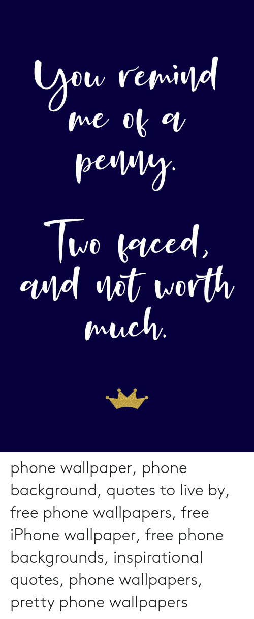 Iphone, Phone, and Free: ou renid  me ok  pety  Tue ced  ud vot worth  much. phone wallpaper, phone background, quotes to live by, free phone wallpapers, free iPhone wallpaper, free phone backgrounds, inspirational quotes, phone wallpapers, pretty phone wallpapers