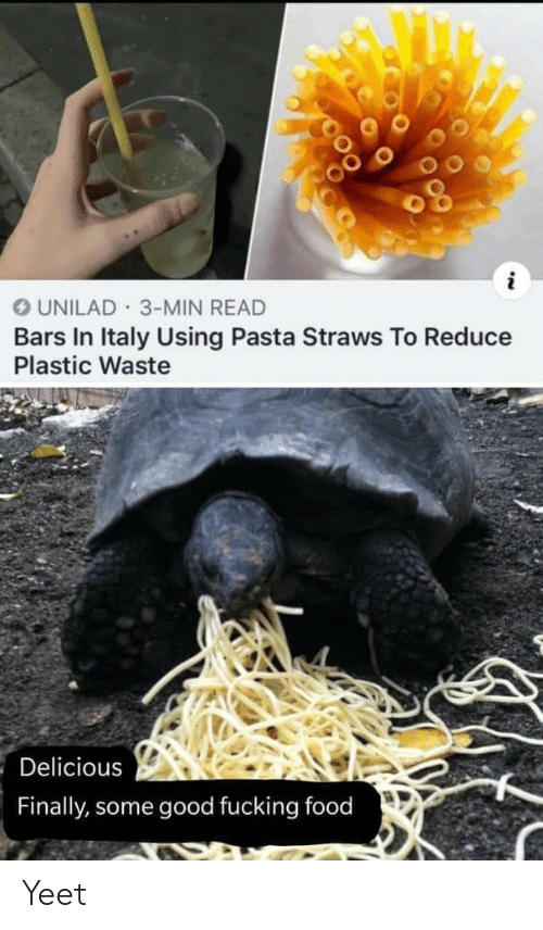 Some Good: OUNILAD 3-MIN READ  Bars In Italy Using Pasta Straws To Reduce  Plastic Waste  Delicious  Finally, some good fucking food Yeet