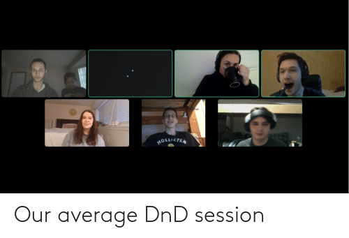 average: Our average DnD session