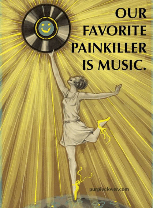 Memes, 🤖, and Clover: OUR  FAVORITE  PAINKILLER  IS MUSIC.  purple clover com
