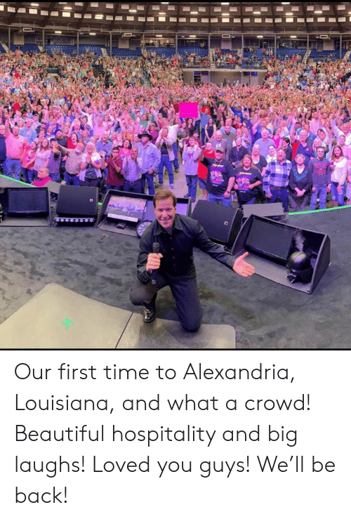 Beautiful, Dank, and Louisiana: Our first time to Alexandria, Louisiana, and what a crowd!  Beautiful hospitality and big laughs! Loved you guys!  We'll be back!