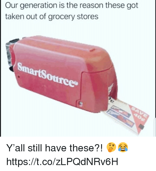 Taken, Reason, and Got: Our generation is the reason these got  taken out of grocery stores  Oure Y'all still have these?! 🤔😂 https://t.co/zLPQdNRv6H
