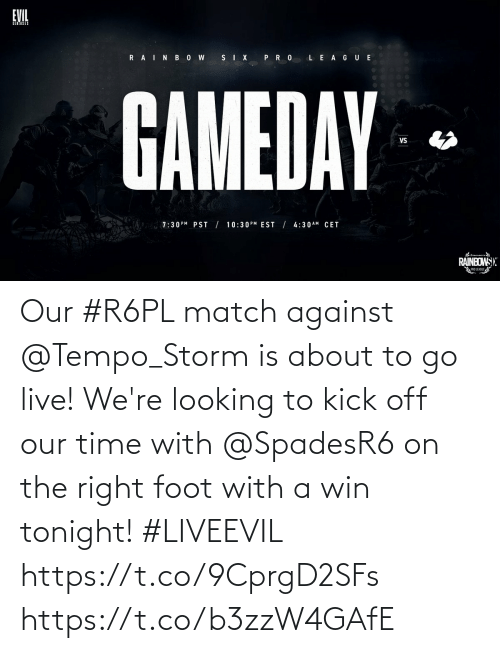 tempo: Our #R6PL match against @Tempo_Storm is about to go live!  We're looking to kick off our time with @SpadesR6 on the right foot with a win tonight! #LIVEEVIL  https://t.co/9CprgD2SFs https://t.co/b3zzW4GAfE