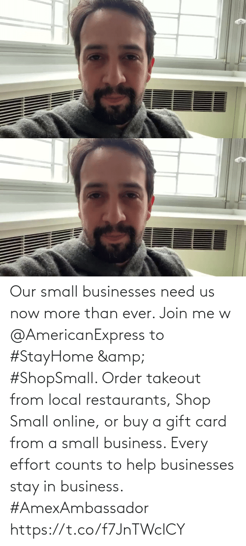 Every: Our small businesses need us now more than ever. Join me w @AmericanExpress to #StayHome & #ShopSmall. Order takeout from local restaurants, Shop Small online, or buy a gift card from a small business. Every effort counts to help businesses stay in business. #AmexAmbassador https://t.co/f7JnTWclCY