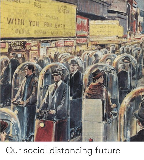 social: Our social distancing future