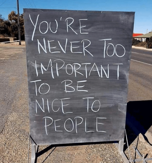Dank, Never, and Nice: Ou'RE  NEVER TOO  tMPORTANT  To BE  NICE TO  PEOPLE