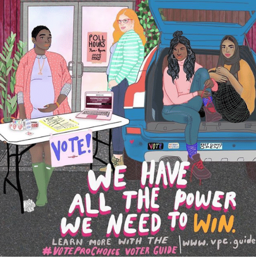 Power, All The, and Guide: OURS  NOTE!  ALL THE POWER  WE NEED TO WIN  LEARN MORE WITH THE IwwW. vpc.quide  #VOTE PRoCHOICE VOTER GUIDE