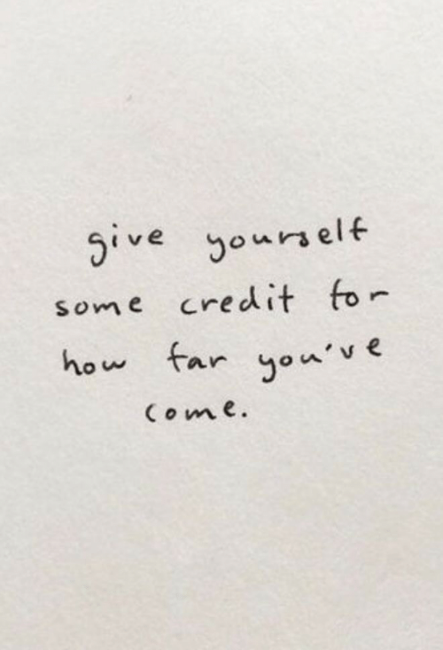 How, Credit, and How Far: ourself  some credit fo  how far ou'v e  tve  Co me
