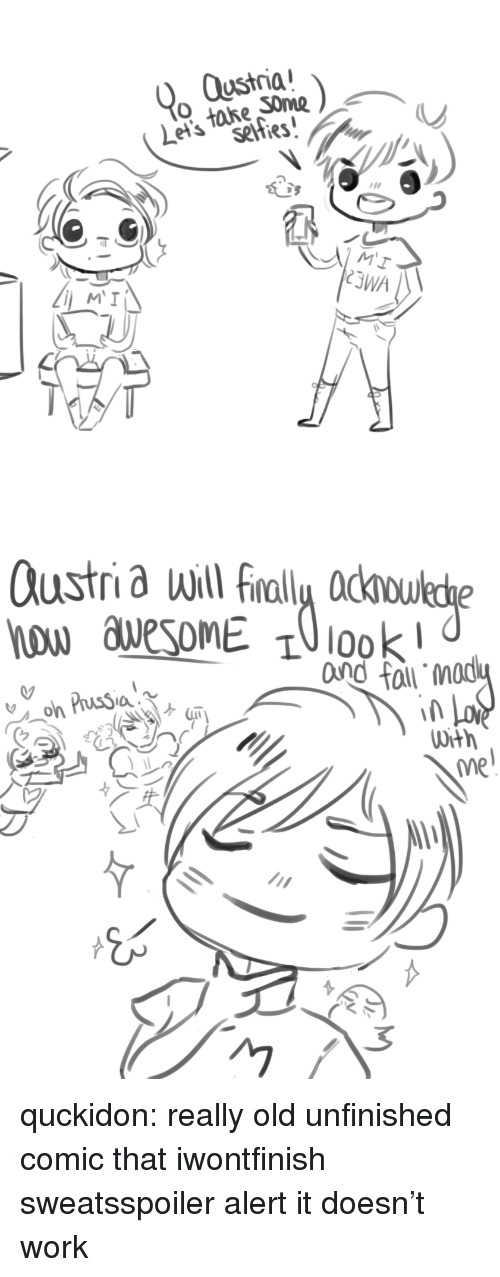 Really Old: Oustria  MI  3WA   Oustri a will Fnally adoukde  nd fal mod  DH h  ne quckidon:  really old unfinished comic that iwontfinish sweatsspoiler alertit doesn't work