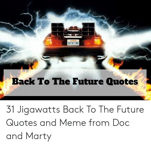 25 Best Memes About Back To The Future Quotes Back To The