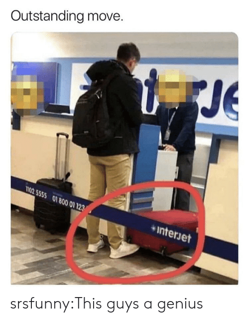 Tumblr, Blog, and Genius: Outstanding move.  Je  02 5555 01 800 01 123  interjet  Jet srsfunny:This guys a genius