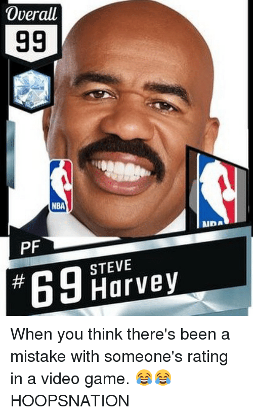 videos games: Overall  NBA  PF  STEVE  Harvey When you think there's been a mistake with someone's rating in a video game. 😂😂 HOOPSNATION
