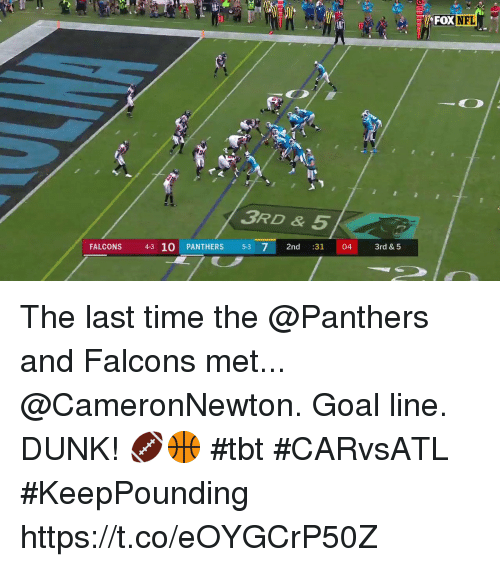 Dunk, Memes, and Nfl: OX  NFL  3RD & 5  ONS 43 10 5-3  PANTHERS 53 7 2nd :31 04 3rd & 5 The last time the @Panthers and Falcons met...  @CameronNewton. Goal line. DUNK! 🏈🏀 #tbt #CARvsATL #KeepPounding https://t.co/eOYGCrP50Z