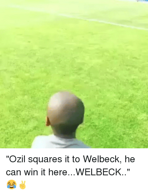"""ozil: """"Ozil squares it to Welbeck, he can win it here...WELBECK.."""" 😂✌"""