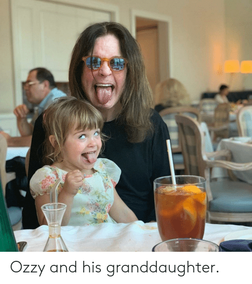 Granddaughter: Ozzy and his granddaughter.