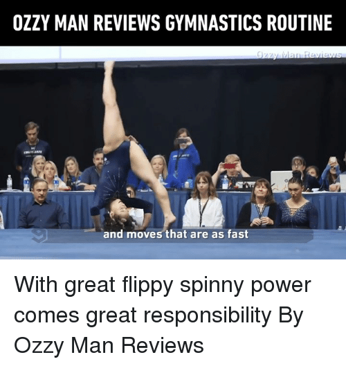 Gymnastics: OZZY MAN REVIEWS GYMNASTICS ROUTINE  and moves that are as fast With great flippy spinny power comes great responsibility   By Ozzy Man Reviews