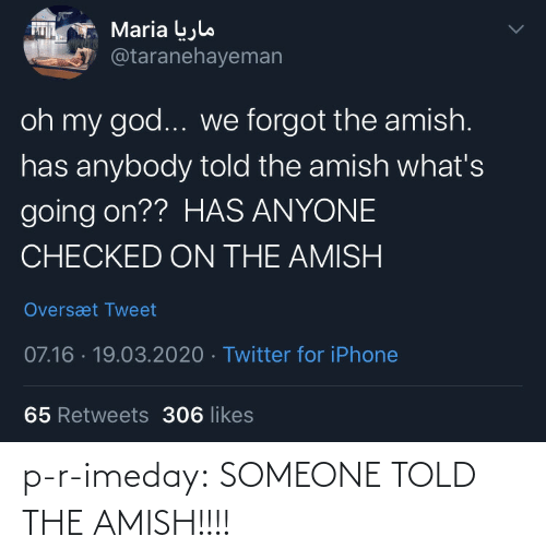 someone: p-r-imeday: SOMEONE TOLD THE AMISH!!!!