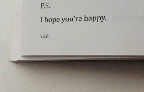 Happy, Hope, and Youre: P.S.  I hope you're happy  156