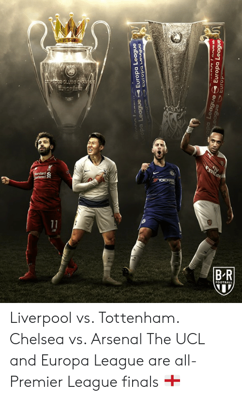ballmemes.com: pa League Europa League  pa  Europa Lea  ea  gue  ague Liverpool vs. Tottenham. Chelsea vs. Arsenal  The UCL and Europa League are all-Premier League finals 🏴󠁧󠁢󠁥󠁮󠁧󠁿
