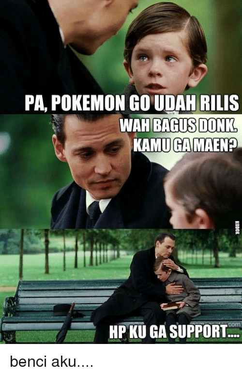 Pokemon, Indonesian (Language), and Supportive: PA, POKEMON GOUDAH RILIS  WAH BAGUS DONK  KAMUGAMAEN?  HP KU GA SUPPORT benci aku....