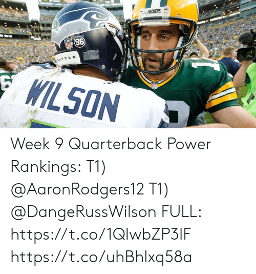 rankings: PACKERS  96  EATTLE  WILSON Week 9 Quarterback Power Rankings:  T1) @AaronRodgers12  T1) @DangeRussWilson  FULL: https://t.co/1QIwbZP3lF https://t.co/uhBhlxq58a