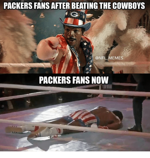 Nfl,  Nfl Memes, and Nfl-Meme: PACKERS FANS AFTER BEATING THE COWBOYS  G  @NFL MEME  PACKERS FANS NOW