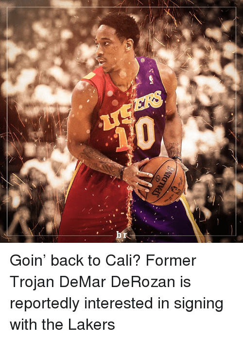 DeMar DeRozan, Sports, and Back: PaiDUV Goin' back to Cali? Former Trojan DeMar DeRozan is reportedly interested in signing with the Lakers