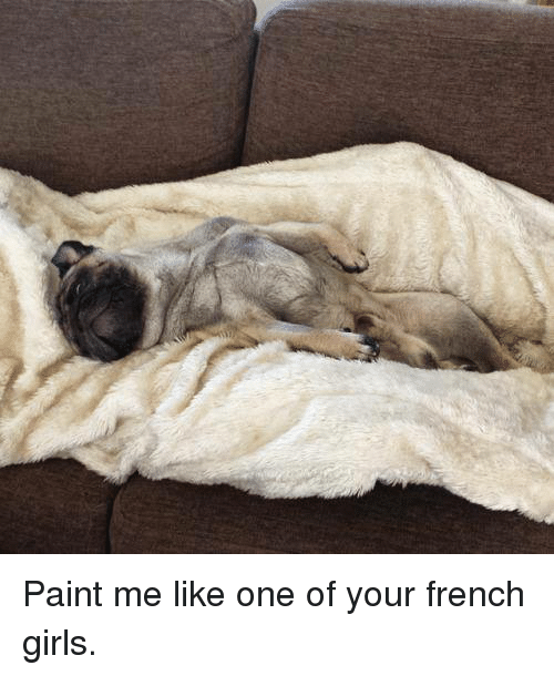 paint me like one of your french girls: Paint me like one of your french girls.
