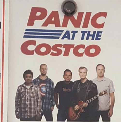 panic: PANIC  AT THE  COSTCO  TA CO