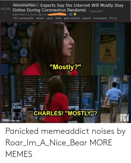 panicked: Panicked memeaddict noises by Roar_Im_A_Nice_Bear MORE MEMES
