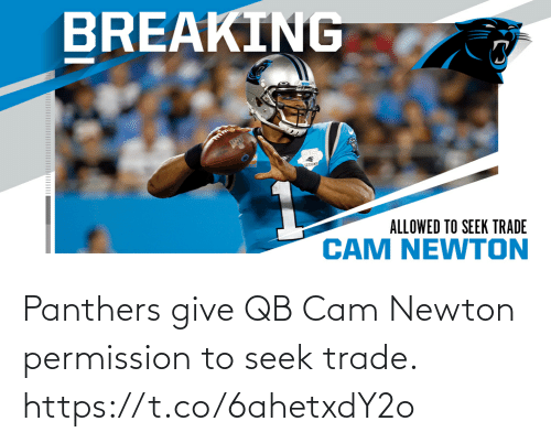 newton: Panthers give QB Cam Newton permission to seek trade. https://t.co/6ahetxdY2o