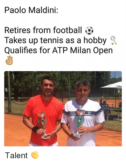 atp: Paolo Maldini:  Retires from football  Takes up tennis as a hobby  Qualifies for ATP Milan Open Talent 👏