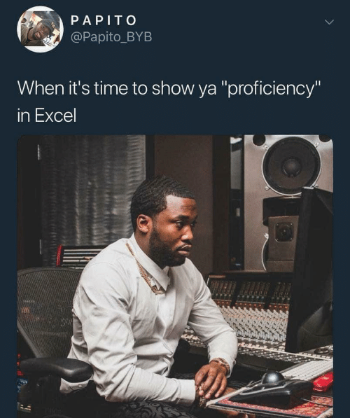 """Excel, Time, and Show: PAPITO  @Papito_BYB  When it's time to show ya """"proficiency""""  in Excel"""