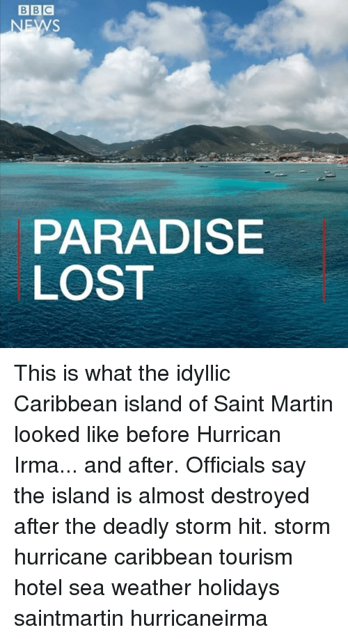 Islander: PARADISE  LOST This is what the idyllic Caribbean island of Saint Martin looked like before Hurrican Irma... and after. Officials say the island is almost destroyed after the deadly storm hit. storm hurricane caribbean tourism hotel sea weather holidays saintmartin hurricaneirma