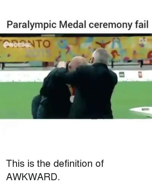 Definitely, Fail, and Memes: Paralympic Medal ceremony fail This is the definition of AWKWARD.
