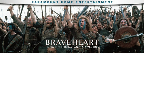 braveheart: PARAMO UNT HOME ENTERTAINME N T  BRAVEHEART  NOW ON BLURAY AND DIGITAL HD