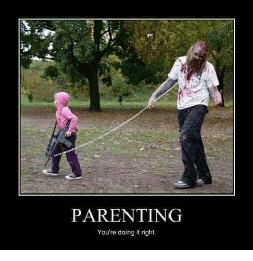 parenting you re doing it right meme on