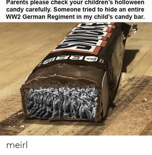 ww2: Parents please check your children's holloween  candy carefully. Someone tried to hide an entire  wW2 German Regiment in my child's candy bar. meirl