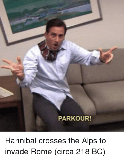 Parkour, Rome, and Hannibal: PARKOUR! Hannibal crosses the Alps to invade Rome (circa 218 BC)
